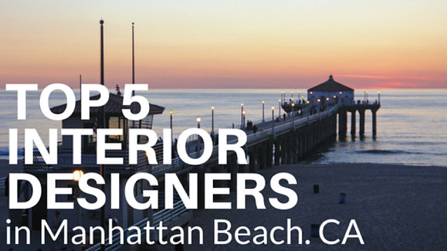 Top 5 interior designers in manhattan beach california - Top interior designers california ...