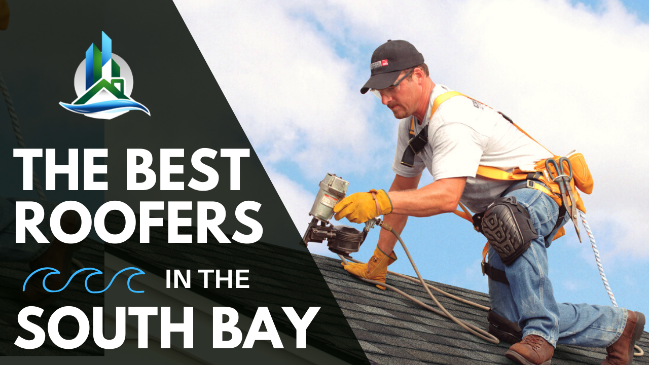 The Best Roofing Contractors in the South Bay