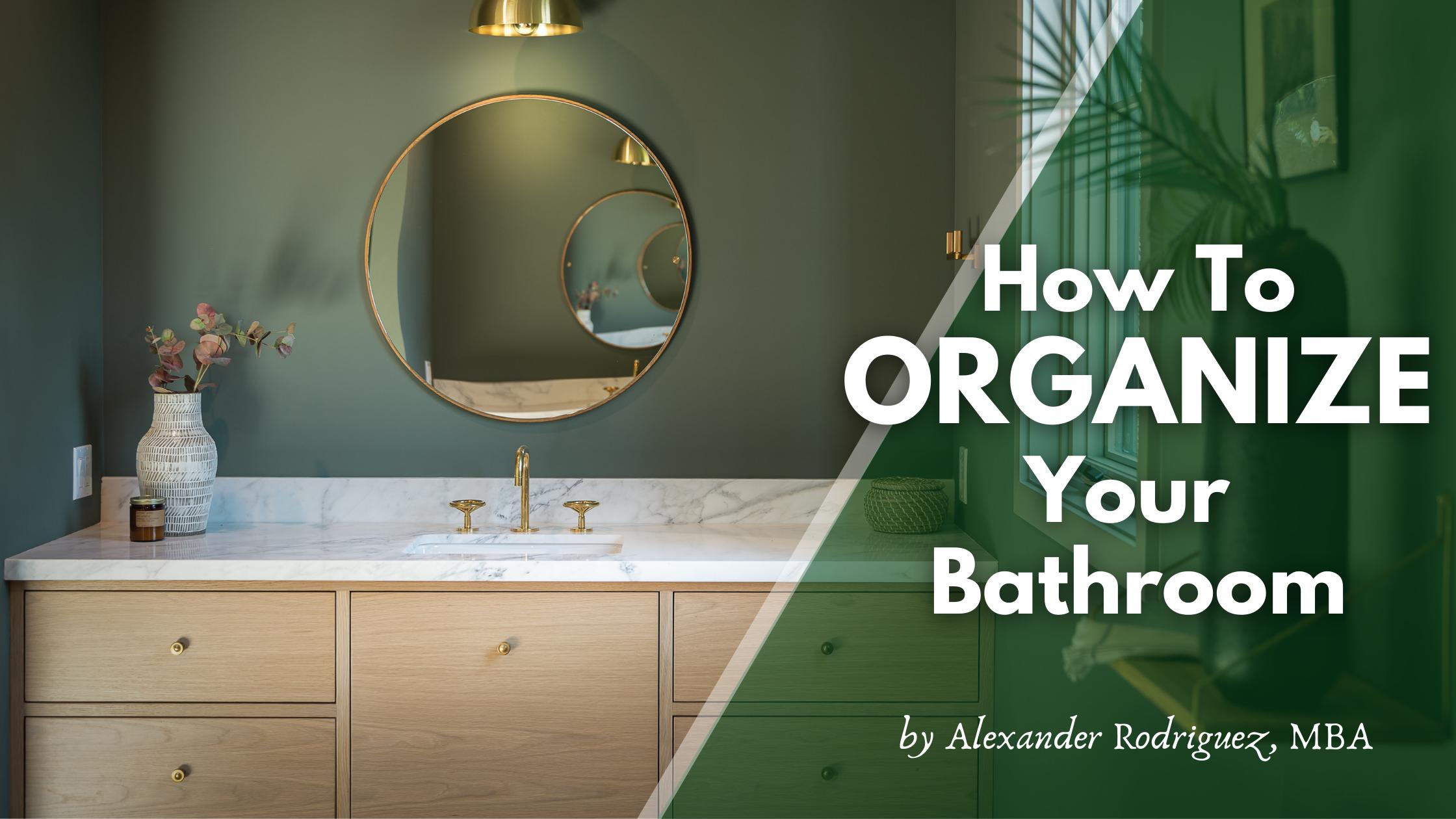 How to Keep Your Bathroom Organized