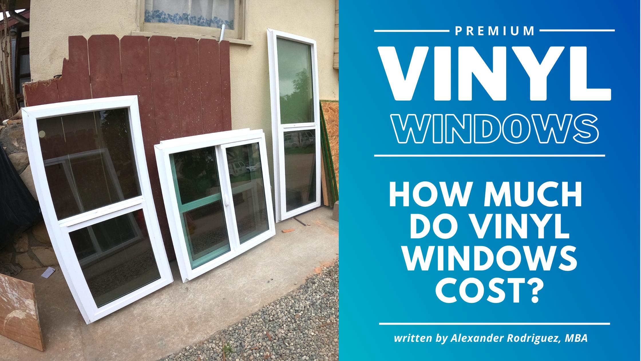 How Much do Vinyl Windows Cost?