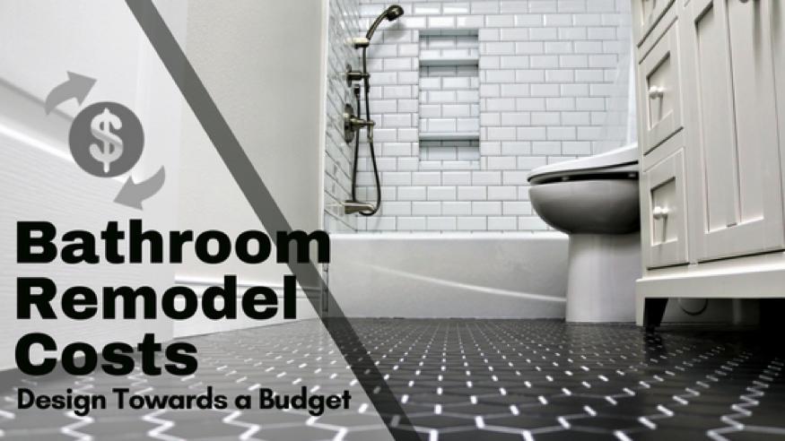 Bathroom Remodel Costs: Design Towards a Budget