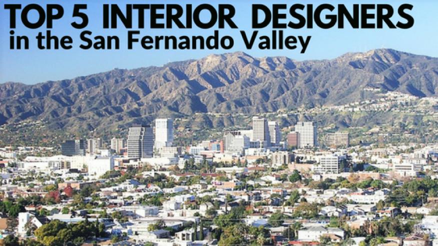 Top 5 Interior Designers In The San Fernando Valley California
